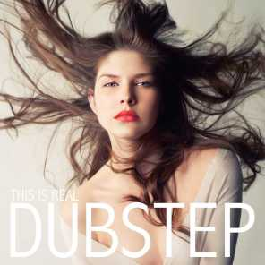 This Is Real Dubstep