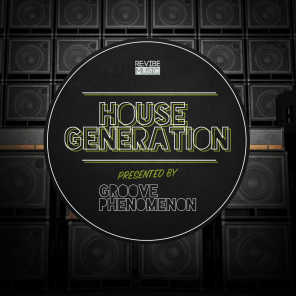 House Generation Presented by Groove Phenomenon