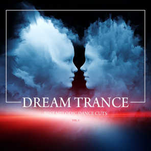 Dream Trance (Best Melodic Dance Cuts), Vol. 3