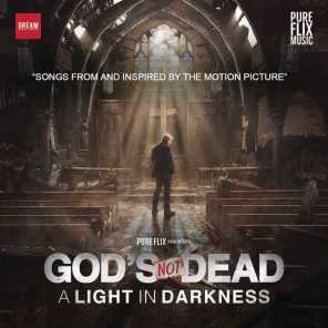 God's Not Dead:  A Light In Darkness (Songs From And Inspired By The Motion Picture)