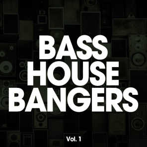 Bass House Bangers, Vol. 1