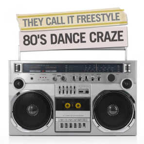 They Called It Freestyle - 80's Dance Craze