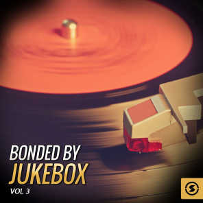 Bonded by JukeBox, Vol. 3