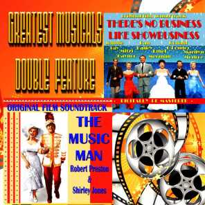 Greatest Musicals Double Feature - There's No Business Like Showbusiness & The Music Man (Original Film Soundtracks)