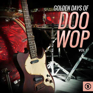 Golden Days of Doo Wop, Vol. 1