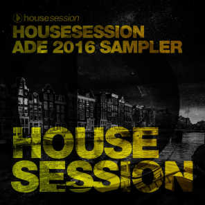 Housesession ADE 2016 Sampler