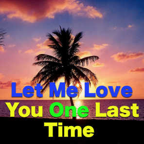 Let Me Love You One Last Time