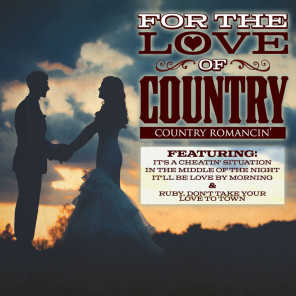 For The Love of Country - Country Romancin'