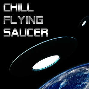 Chill Flying Saucer
