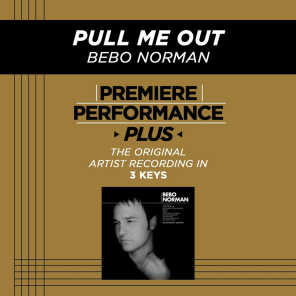 Premiere Performance Plus: Pull Me Out