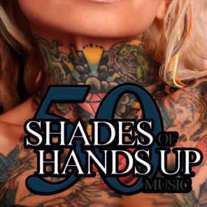 50 Shades of Hands up Music