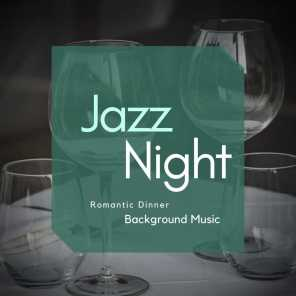 Jazz Night - Romantic Dinner Background Music