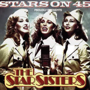 Stars On 45 Proudly Presents The Star Sisters