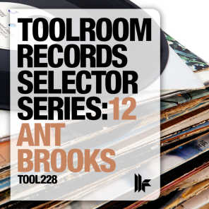 Toolroom Records Selector Series: 12 Ant Brooks