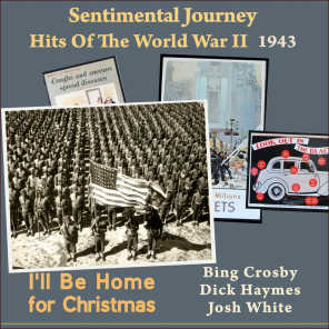 I'll Be Home for Christmas (Sentimental Journey - Hits Of The WW II 1943)