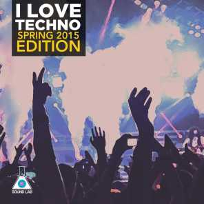I Love Techno (Spring 2015 Edition)