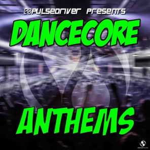 Dancecore Anthems (Pulsedriver Presents)