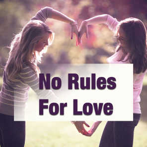 No Rules For Love