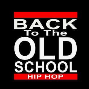 Back to the Old School Hip Hop