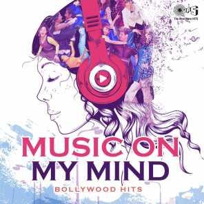 Music on My Mind: Bollywood Hits