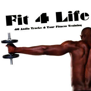 Fit 4 Life! - 40 Audio Tracks 4 Your Fitness Training!