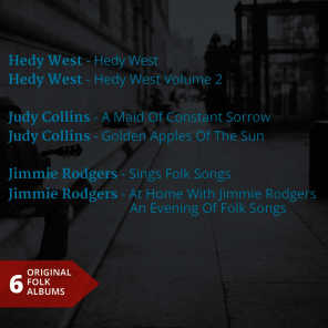 Hedy West - Judy Collins - Jimmie Rodgers (6 Original Albums)
