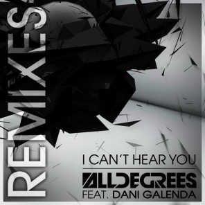 I Can't Hear You - The Remixes