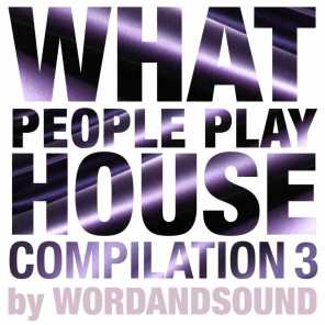 What People Play House Compilation 3 by Wordandsound