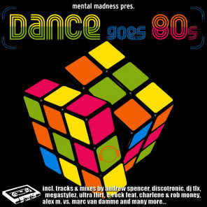 Mental Madness Pres. Dance Goes 80s Vol. 1