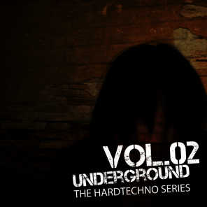 Underground Vol.01 - The Hardtechno Series, Vol.02