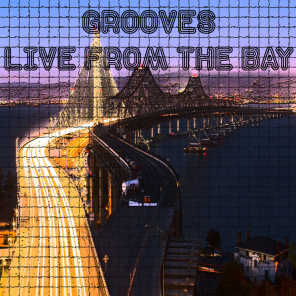 Grooves Live From The Bay