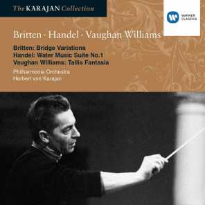 Britten: Variations on a theme by Frank Bridge; Vaughan Williams: Fantasia on a theme by Tallis; Handel: Water Music Suite