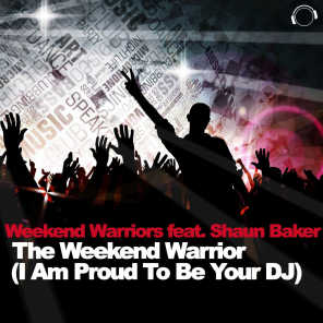 The Weekend Warrior (I Am Proud to Be Your DJ)