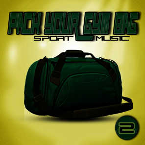 Pack Your Gym Bag: Sport Music 2