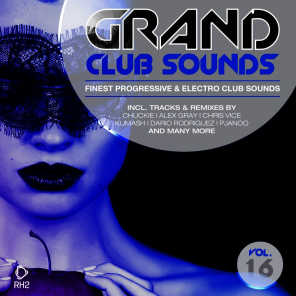 Grand Club Sounds - Finest Progressive & Electro Club Sounds, Vol. 16