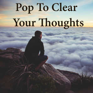 Pop To Clear Your Thoughts