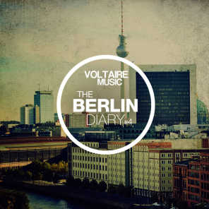 Voltaire Music Pres. the Berlin Diary, Pt. 4