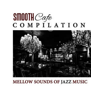 Coffee Lounge Collection - Morning Session, Smooth Jazz