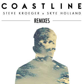 Coastline (Remixes) [feat. Skye Holland]