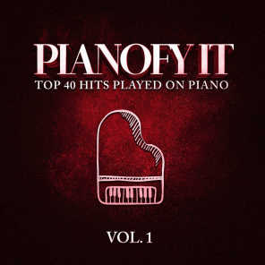 Pianofy It, Vol. 1 - Top 40 Hits Played On Piano