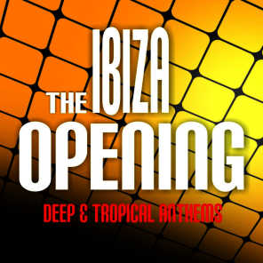 The Ibiza Opening: Deep & Tropical Anthems