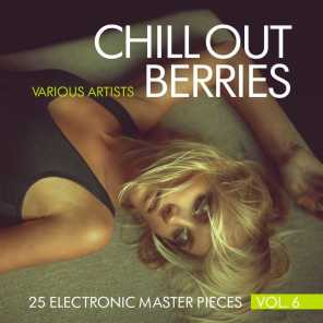 Chill Out Berries, Vol. 6 (25 Electronic Master Pieces)