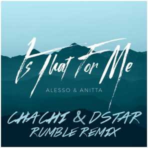 Is That For Me (Chachi & Dstar Rumble Remix)