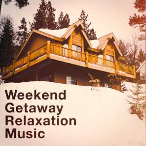 Weekend Getaway Relaxation Music