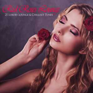 Red Roses Lounge - 25 Luxury Lounge & Chillout Tunes
