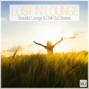 Lost In Lounge - Beautiful Lounge & Chill-Out Dreams -, Vol. 2