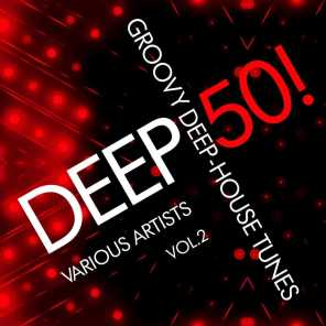 Deep 50! (Groovy Deep-House Tunes), Vol. 2