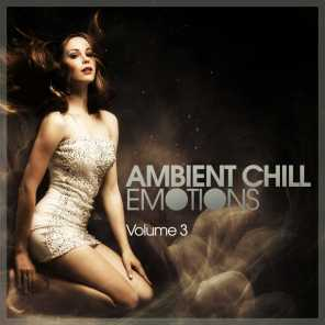 Ambient Chill Emotions -, Vol. 3