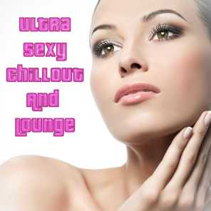Ultra Sexy Chillout and Lounge