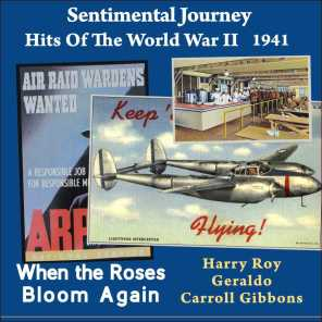 When the Roses Bloom Again (Sentimental Journey - Hits Of the WW II  - 1941)